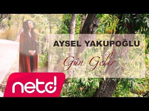 Aysel Yakupoğlu - Gün Gelir