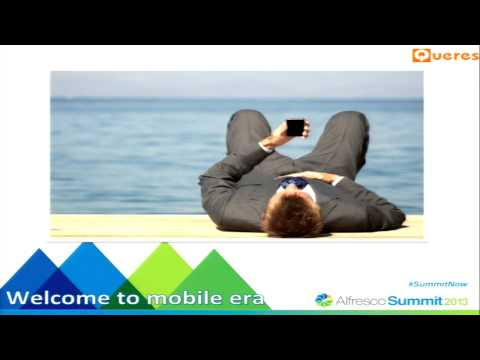 Alfresco Summit 2013: Lessons for Going Mobile in the Enterprise