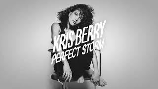 Kris Berry - Perfect Storm (Official Audio)
