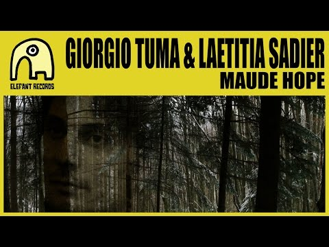 GIORGIO TUMA & LAETITIA SADIER - Maude Hope [Official]