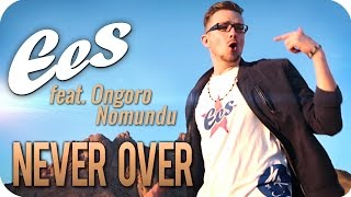 "EES feat. Ongoro Nomundu - ""Never Over"" (official music video)"