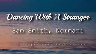 Sam Smith, Normani - Dancing With A Stranger (Lyrics Video) Video