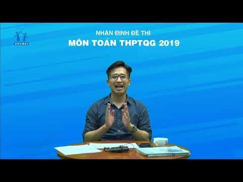 Nhận định đề thi môn Toán THPT Quốc Gia 2019 - Thầy Nguyễn Thanh Tùng