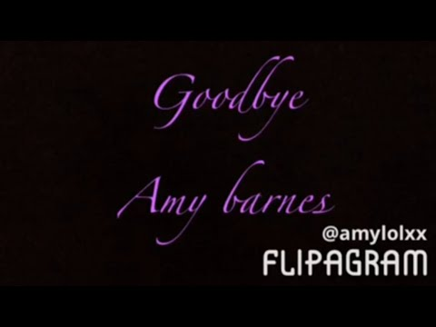 Goodbye Amy Barnes/knight