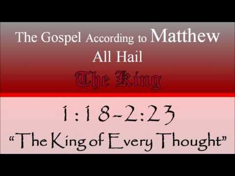 2 Matthew 1:18-2:23 -   The King of Every Thought