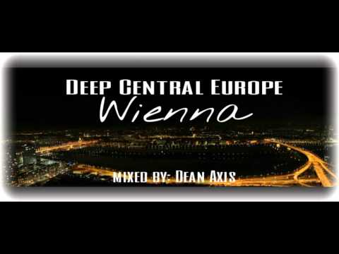 Deep Central Europe - WIENNA - Mixed by: Dean Axis