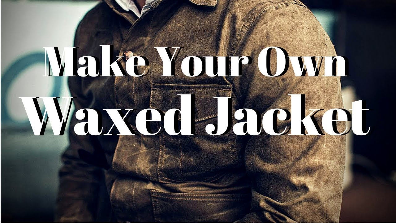 Make Your Own Waxed Jacket