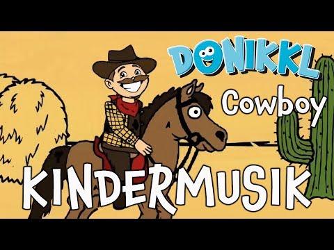 Kindermusik ♫ Kinderlieder ♫ Cowboy ♫ DONIKKL