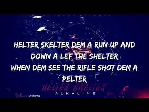 Alkaline - Helter Skelter (Lyrics)