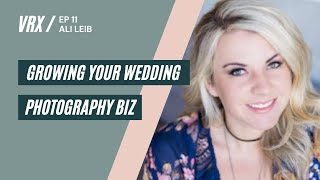How To Grow Your Wedding Photography Business with Ali Leib   The Venue RX   Season 1 EP #11