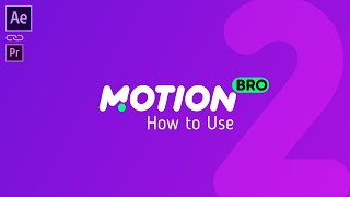 Motion Bro V2 - How to Use - After Effects and Premiere Pro tutorial