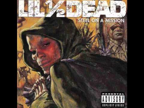 Lil 1/2 Dead - Steel On A Mission [Full Album]