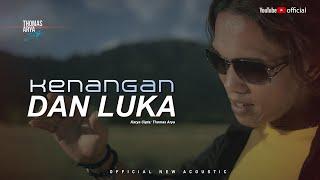 LAGU TERBARU - THOMAS ARYA - KENANGAN DAN LUKA ( Official New Acoustic )