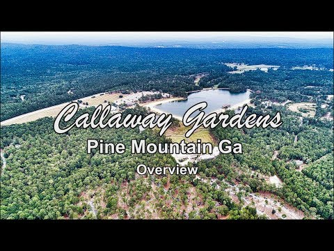 Callaway Gardens Pine Mountain GA Overview