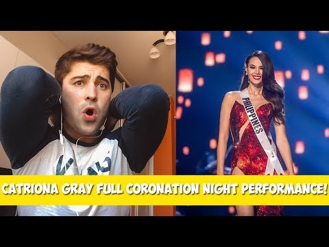 REACTION to MISS UNIVERSE 2018 CATRIONA GRAY FULL CORONATION NIGHT PERFORMANCE! #missuniverse2018
