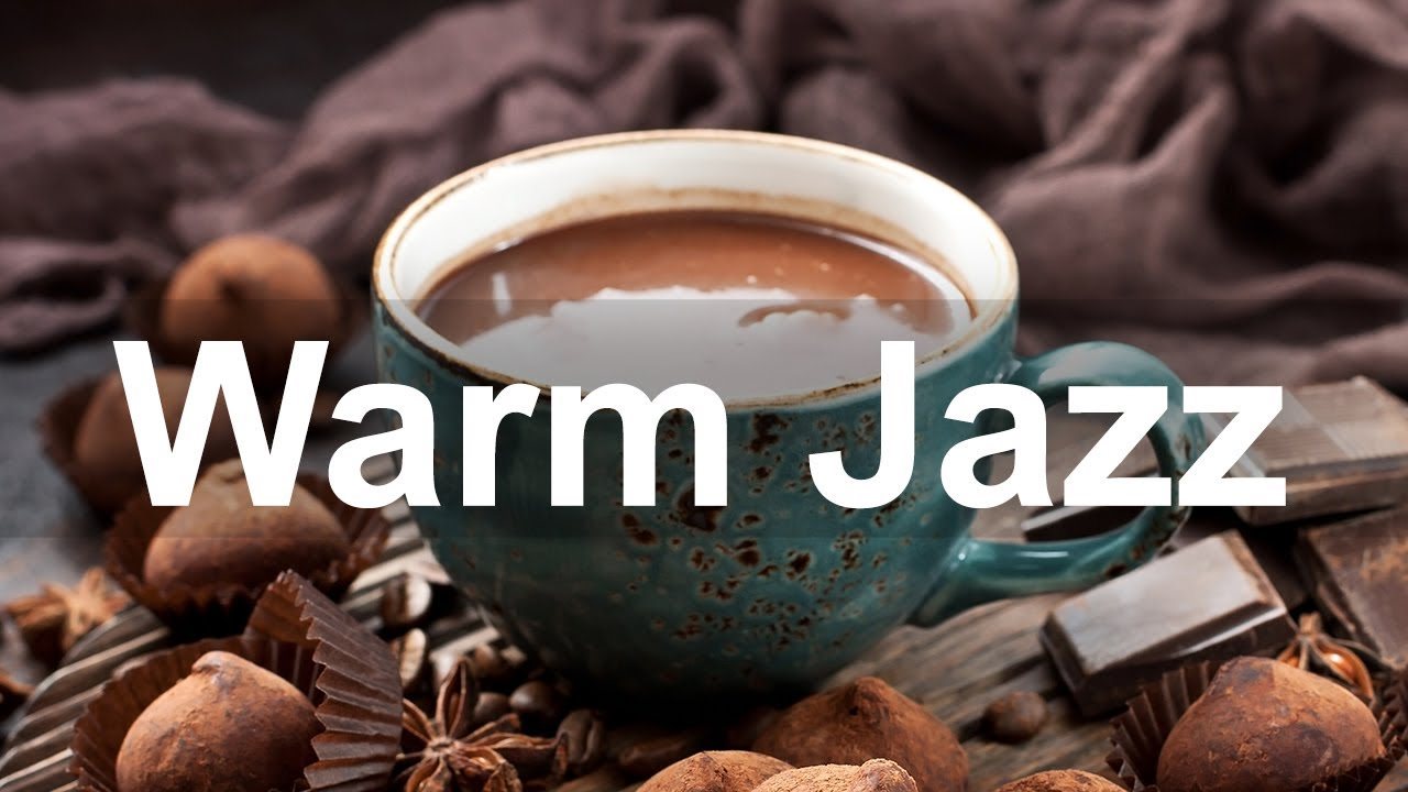 Warm Jazz Music - Soothing Jazz Coffee House Instrumental Music for Coffee Break