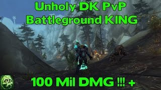 WoW Legion Unholy DK PvP BG 100 Mil DMG - How to Top the Leaderboards