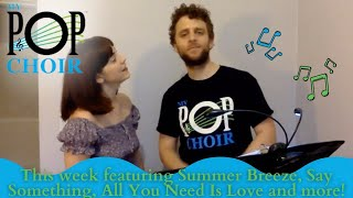 Last My Pop Choir Summer Sing-Along Session featuring Summer Breeze, All You Need Is Love and More!