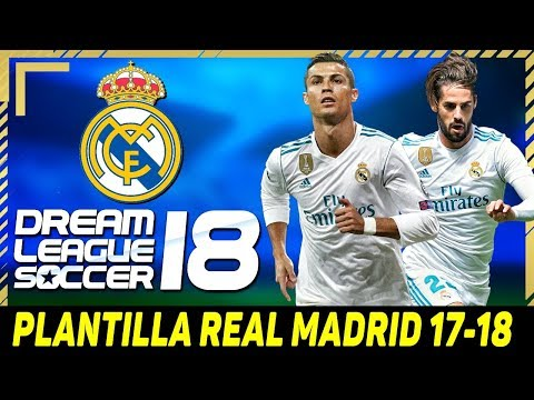 INCREÍBLE! PLANTILLA REAL MADRID DREAM LEAGUE SOCCER 2018 (TEMPORADA 18-19)
