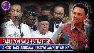 Download Video Ahok Jadi Jurkam Kubu Jokowi-Ma'ruf Amin? Fadli Zon S4lah Strategi! MP3 3GP MP4