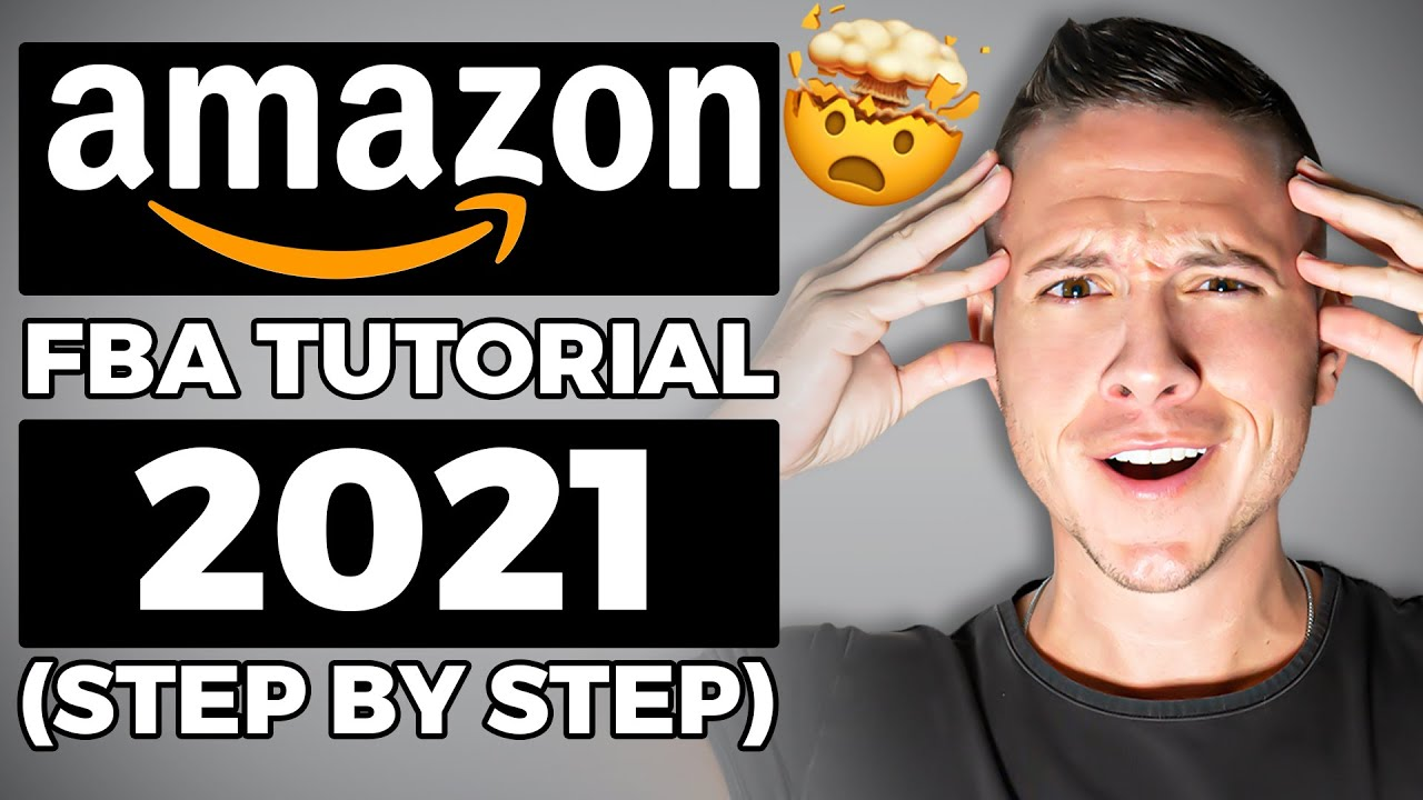 Amazon FBA for Beginners in 2021 Step by Step Tutorial