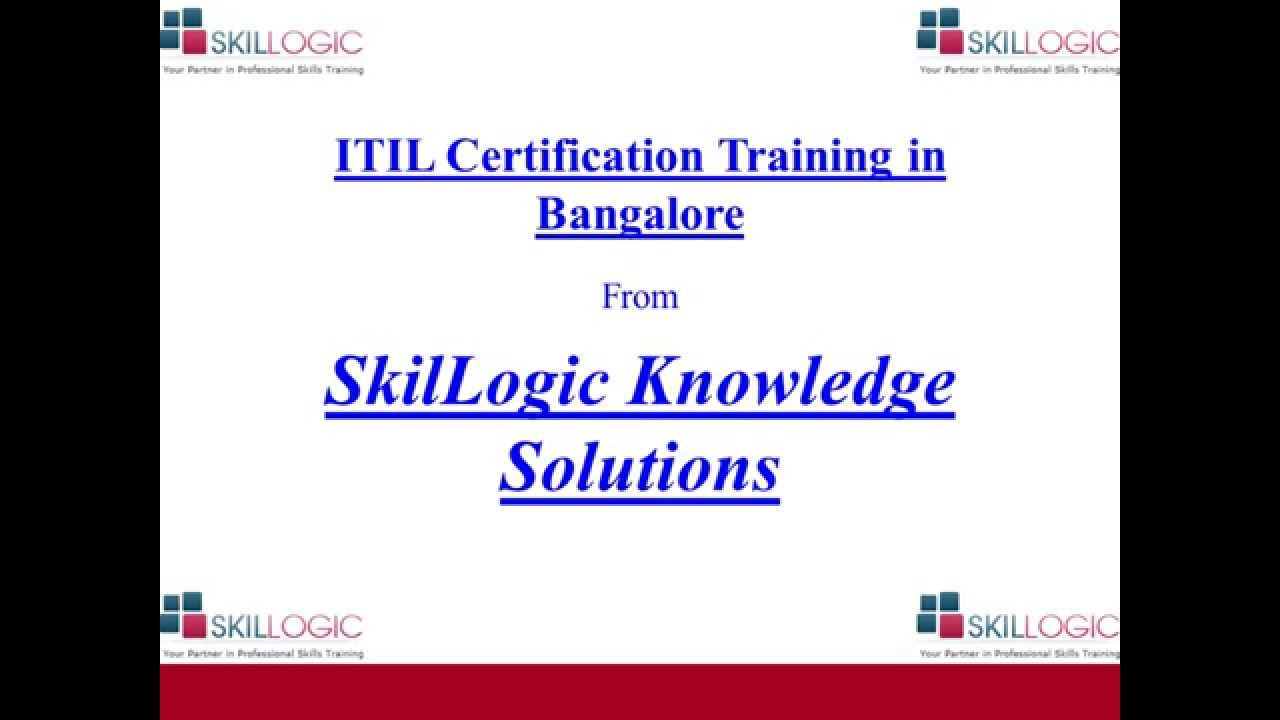 Top Itil Certification Training In Bangalore From Skillogic Youtube