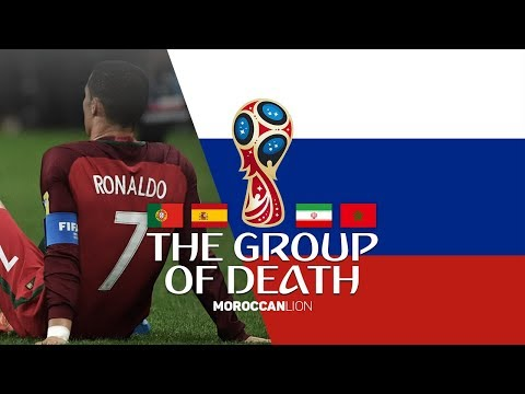 THE GROUP OF DEATH   WORLD CUP RUSSIA 2018  Portugal  Spain  Iran  Morocco