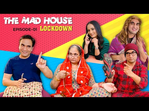 The Mad House | Episode 01 - Lockdown | Lalit Shokeen Films