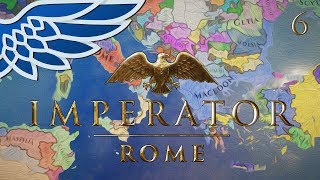 IMPERATOR ROME | Macedon Walkthrough Part 6 - Imperator Rome Walkthrough Gameplay