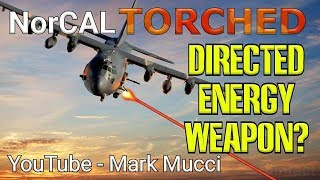 ''Wild''' Fires? NorCAL - DEW TORCHED - Directed Energy Weapon? - from aplanetruth.info