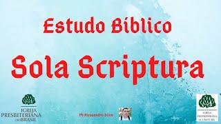Sola Scriptura - IPB de Ubatuba