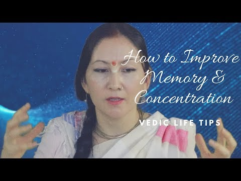 How to Improve Memory and Concentration, Vedic Life Tips