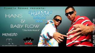 Hans Ft Baby Flow - Guapita [ReggaeTon Mas Flow]