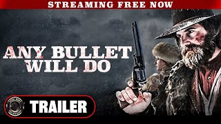 Action Western Movie ANY BULLET WILL DO Trailer