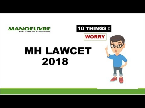 MH LAWCET - 2018 : 10 THINGS TO WORRY BY MANOEUVRE