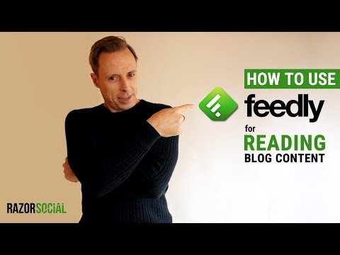 How to use Feedly for reading blog content