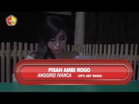 Anggrid Ivanca-Pisah Ambi Rogo