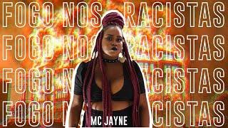 MC Jayne - Fogo Nos Racistas | CLIPE OFICIAL