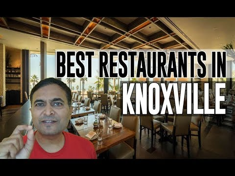 Best Restaurants And Places To Eat In Knoxville, Tennessee TN