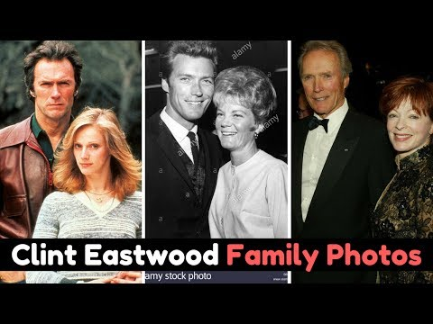Actor Clint Eastwood Family Photos with Wife, Former Partner, Son, Daughter, Mother, Father, Spouse