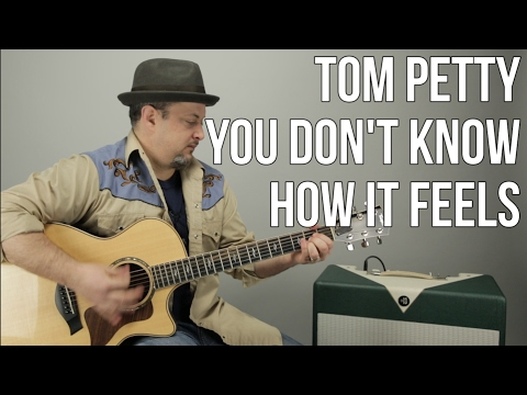 Tom Petty You Don T Know How It Feels