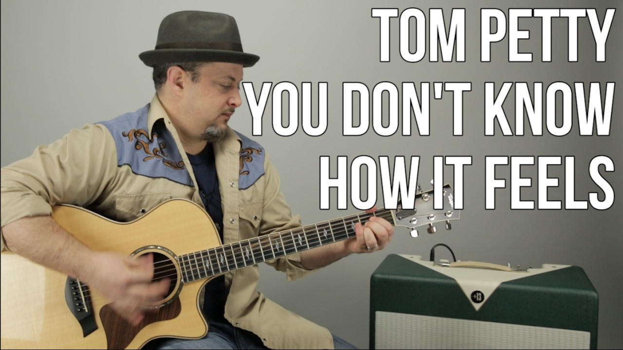 d6aab072592 Tom Petty - You Don't Know How It Feels - How to Play On Guitar - Easy  Acoustic Songs