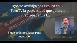 El ABORTO no es un DERECHO HUMANO. Ignacio Arsuaga nos lo explica en el ToroTV. FIRMA LA PETICIÓN