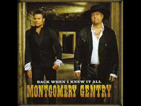 Montgomery Gentry ~ Back When I Knew It All