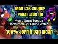 Cek Sound Instrumen Music Dangdut Terbaru Orgen Tunggal Suara Jernih Dan Indah  Mp3 - Mp4 Download