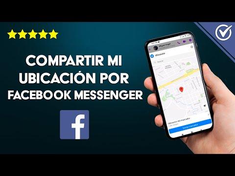 Cómo Compartir y Enviar mi Ubicación por Facebook Messenger en Tiempo Real