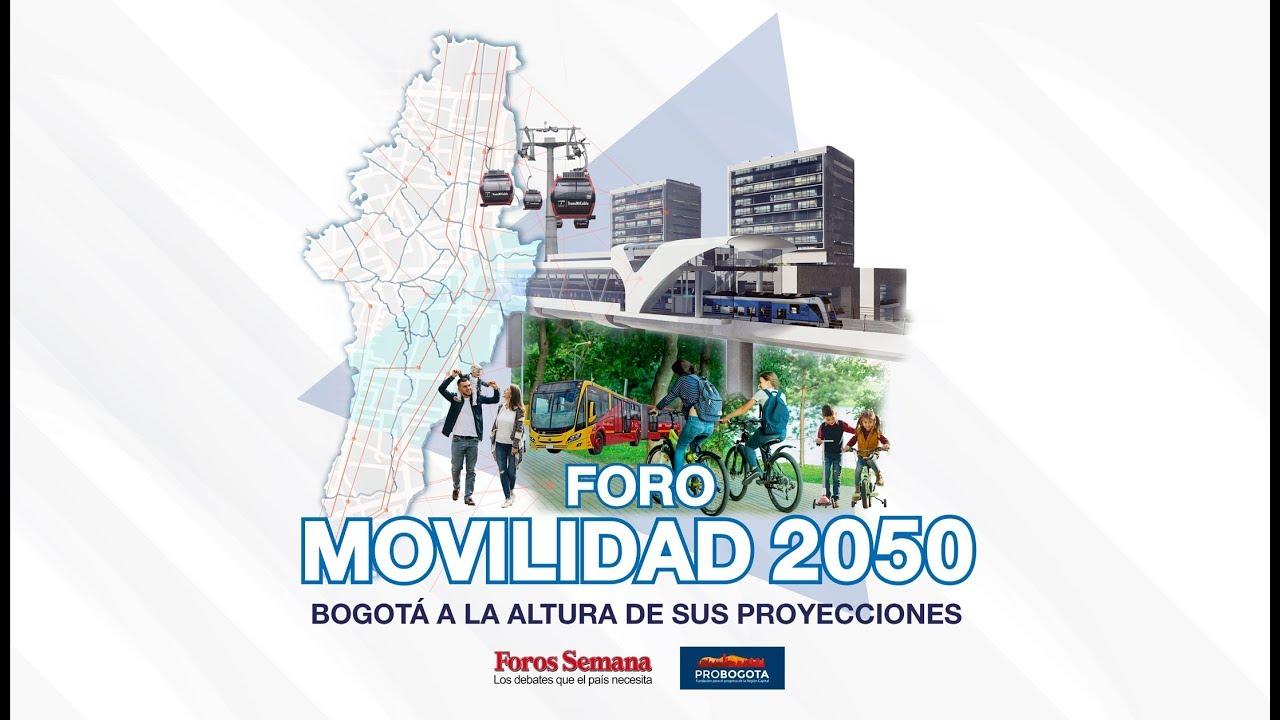 Foro Movilidad 2050: Bogotá a la altura de sus proyecciones