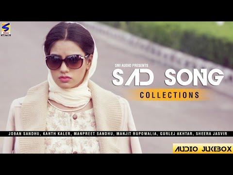 New Punjabi SAD SONGS 2017 | Collaboration |Joban Sandhu |Kanth Kaler | Sheera Jasvir |Jukebox 2017