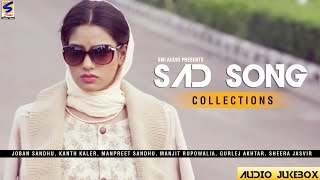 New Punjabi SAD SONGS 2017 | Collaboration |Joban Sandhu |Kanth Kaler | Sheera Jasvir |Jukebox 2017