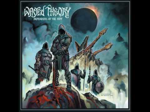 Wasted Theory - 2 Tracks from the  New Album ''Defenders of the Riff'' 2016